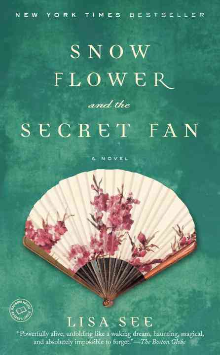 Snow Flower And the Secret Fan By See, Lisa